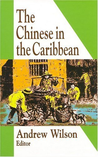 Chinese in the Caribbean by Andrew R. Wilson (2004-11-01)