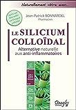 Le Silicium colloïdal - Alternative naturelle aux anti-inflammatoires