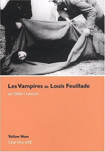 Les Vampires de Louis Feuillade : Soeurs et frères de l'effroi