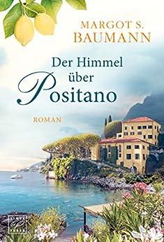Der Himmel über Positano von [Baumann, Margot S.]