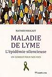 Maladie de Lyme - L'épidémie silencieuse : Un combat pour nos vies
