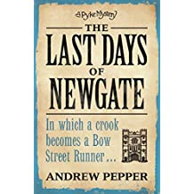 The Last Days of Newgate: A gripping historical detective story set in the heart of old London (A Pyke Mystery series Book 1)