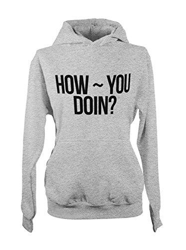 How You Doin' Friends Cool Citation Amusant Femme Capuche Sweatshirt Gris