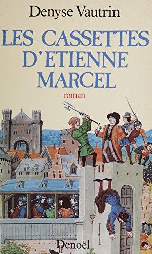 Les Cassettes d'Étienne Marcel (Histoires Romanes) par Denyse Vautrin