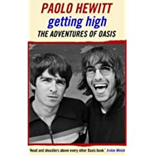 Getting High: The Adventures of Oasis by Paolo Hewitt (2015-05-11)