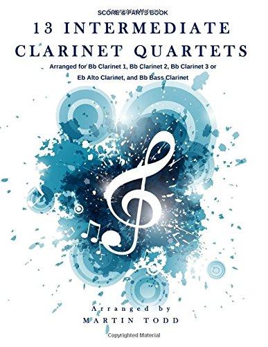13 Intermediate Clarinet Quartets: Score & Parts Book