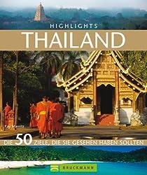 Highlights Thailand: Die 50 Ziele, die Sie gesehen haben sollten