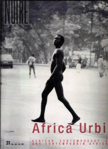 Revue noire, numéro 31, la Ville africaine / Africa Urbis (revue bilingue)