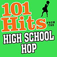 101 Hits from the High School Hop