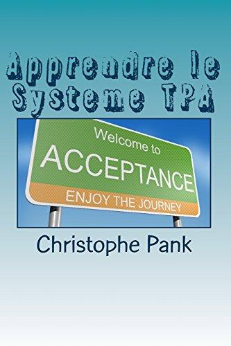 Apprendre le Systeme TPA: Une nouvelle approche pour parvenir a l'apaisement par Christophe Pank