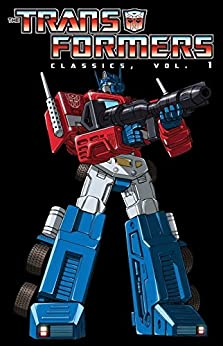 Transformers Classics Vol. 1 by [Mantlo, Bill, Macchio, Ralph, Salicrup, Jim, Budiansky, Bob]