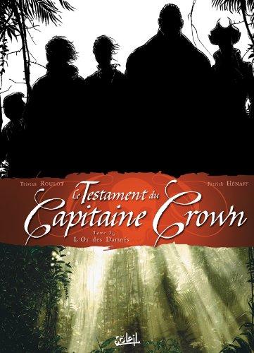 Le Testament du Capitaine Crown, tome 2