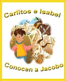 Carlitos E Isabel Conocen A Jacobo (Las Mágicas Aventuras de Carlitos e Isabel) (Spanish Edition)