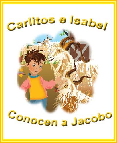 Carlitos E Isabel Conocen A Jacobo (Las Mágicas Aventuras de Carlitos e Isabel) por Felicity McCullough
