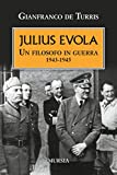 Julius Evola. Un filosofo in guerra 1943-1945