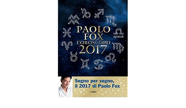 Oroscopo 2017 Paolo Fox eBook: Paolo Fox: Amazon.de: Kindle-Shop
