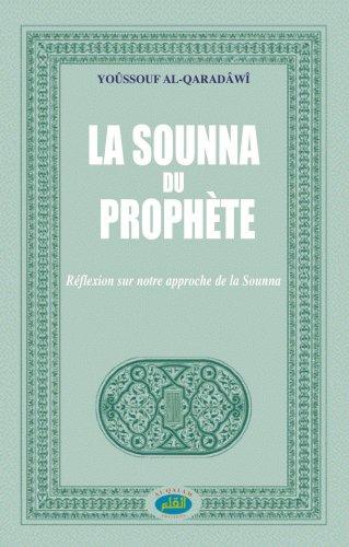 Sounna du Prophète (La) : Réflexion su...