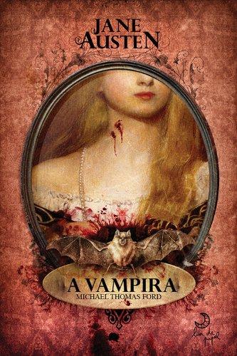 Jane Austen. A Vampira (Em Portuguese do Brasil)