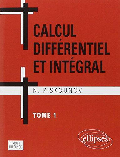 Calcul différentiel et intégral : tome 1 par N. (Nikolaï) Piskounov