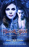 BloodGifted: The Dantonville Legacy Series Book 1