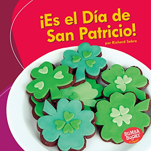 ¡Es el Día de San Patricio! (It's St. Patrick's Day!) (Bumba Books ® en español - ¡Es una fiesta! (It's a Holiday!)) (Spanish Edition)