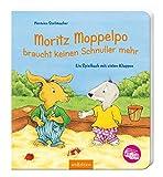 Moritz Moppelpo braucht keinen Schnuller mehr: Ein Spielbuch mit vielen Klappen