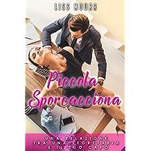 Piccola Sporcacciona: relazione tra una segretaria e il suo capo (Romanzo moderno)