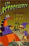 Les Astrosaures, Tome 2 : SOS Oviraptors