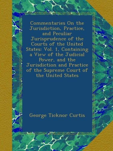 Used, Commentaries On the Jurisdiction, Practice, and Peculiar for sale  Delivered anywhere in UK