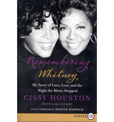 [(Remembering Whitney: My Story of Love, Loss, and the Night the Music Stopped )] [Author: Cissy Houston] [Apr-2013]