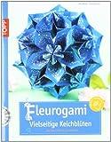 Fleurogami: Vielseitige Kelchblüten (kreativ.kompakt.)