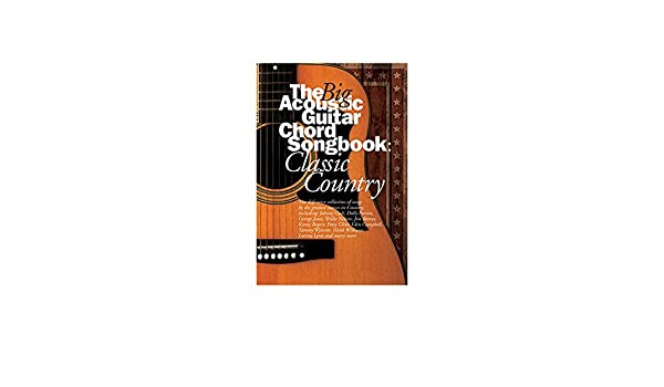 The Big Acoustic Guitar Chord Songbook: Classic Country. Sheet Music ...