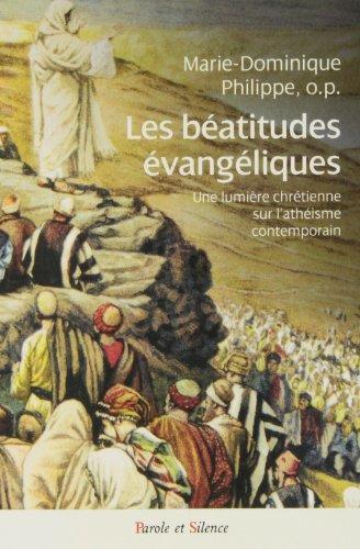Les béatitudes évangéliques : Une lumière chrétienne sur l'athéisme contemporain par Marie-Dominique Philippe