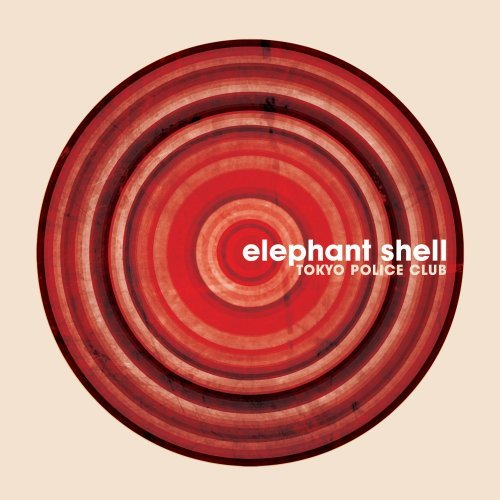 Elephant Shell by Tokyo Police Club