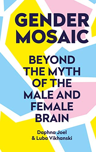 Gender Mosaic: Beyond the myth of the male and female brain (English Edition)