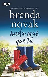 NADA MÁS QUE TÚ par Brenda Novak
