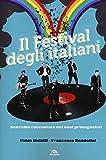 Il festival degli italiani. Sanremo raccontato dai suoi protagonisti