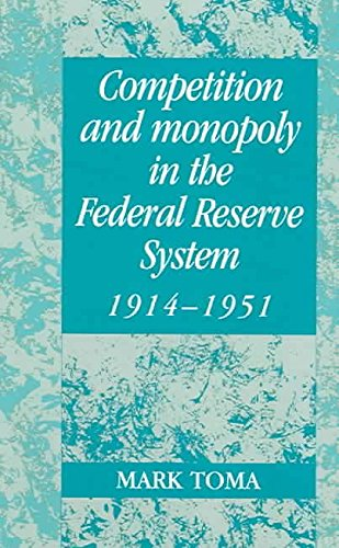 [(Competition and Monopoly in the Federal Reserve System, 1914-1951 : A Microeconomic Approach to Monetary History)] [By (author) Mark Toma ] published on (November, 2005) par Mark Toma