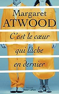 """Résultat de recherche d'images pour """"margaret atwood c'est le coeur qui lâche en dernier"""""""
