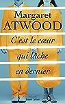 C'est le coeur qui lâche en dernier par Atwood