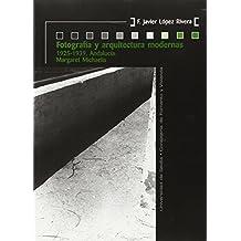 Fotografía y arquitectura modernas (KORA N.º 28): 1925-1939. Andalucía. Margaret Michaelis