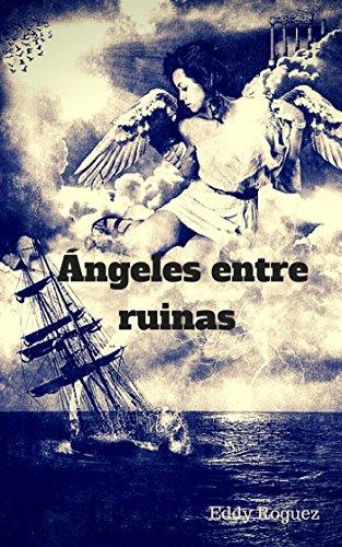 Ángeles entre ruinas por Eddy Roguez