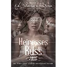 Heiresses of Russ 2016: The Year's Best Lesbian Speculative Fiction