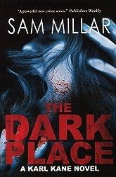The Dark Place: A Karl Kane Novel by Sam Millar (2010-01-25)