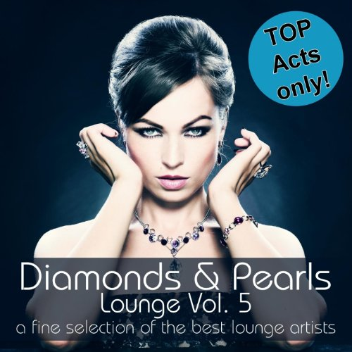 Diamonds & Pearls Lounge , Vol. 5 (A Fine Selection of the Best Lounge Artists)