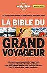 La bible du grand voyageur - 3ed par Bouchard