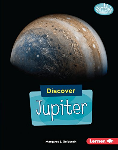 Discover Jupiter (Searchlight Books ™ — Discover Planets)