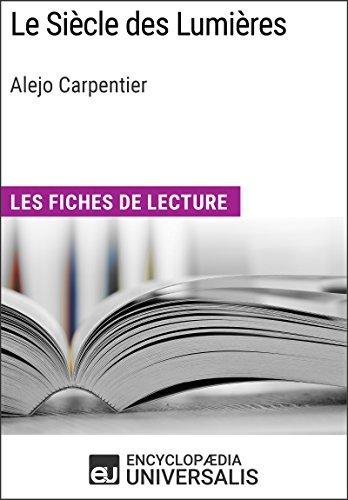 Le Sicle des Lumires d'Alejo Carpentier: Les Fiches de lecture d'Universalis