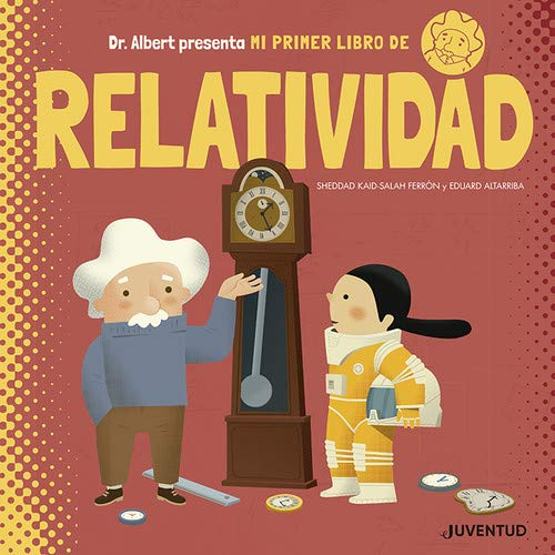 Mi primer libro de Relatividad (Álbumes Ilustrados) por Sheddad Kaid-Salah Ferrón