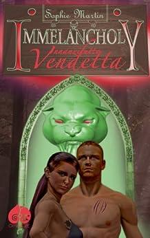 Immelancholy: Innanzitutto Vendetta di [Martin, Sophie]